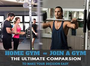 Home Gym Vs  Gym Membership  U2013 Ultimate Guide To Choosing