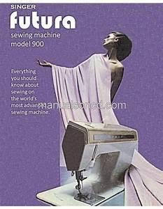 Singer 900 Futura Sewing Machine Instruction Manual