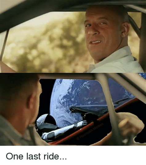 One Last Ride  Dank Meme On Sizzle