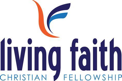 Living Faith Christian Fellowship Living Faith Christian