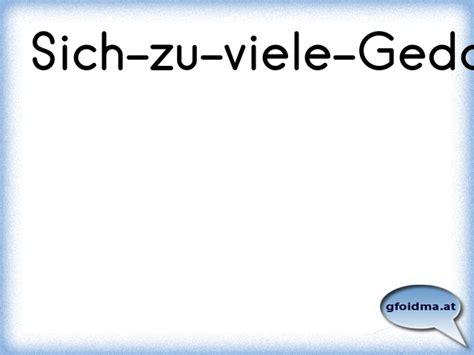 Sichzuvielegedankenmacher  Österreichische Sprüche