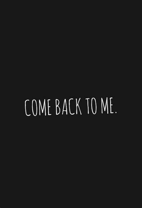 Papa Please Come Back Quotes