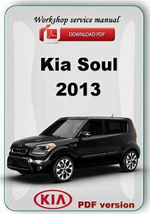 Kia Soul 2013 Factory Workshop Service Repair Manual