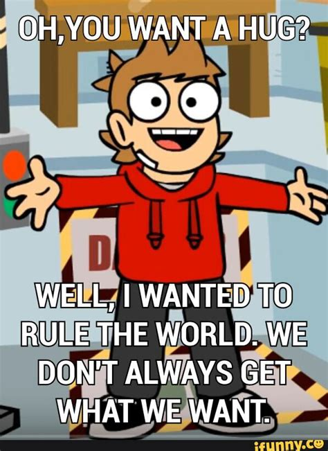 Eddsworld Memes - imagine only seeing tord s face and the quot oh you want a hug but then scroll down slightly and