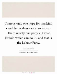 There is only o... Socialist Party Quotes