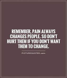 Hurt People Changing Quotes. QuotesGram