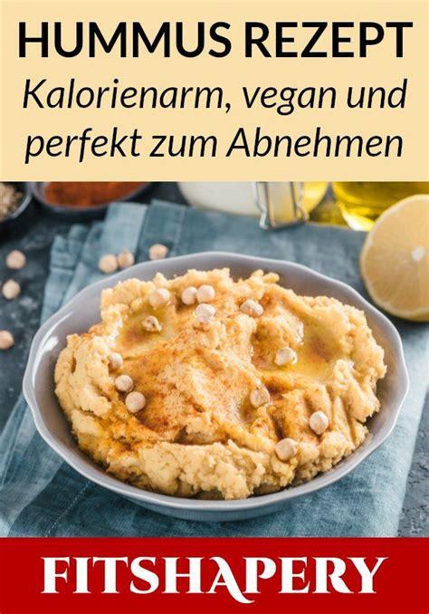 hummus ist gesund vegan lecker und perfekt zum abnehmen geeignet hier findest du unser