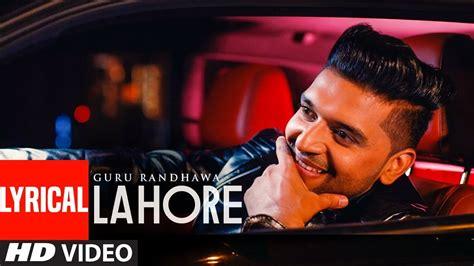 Lahore Video Song (lyrics)