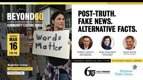 Post-truth. Fake News. Alternative Facts.