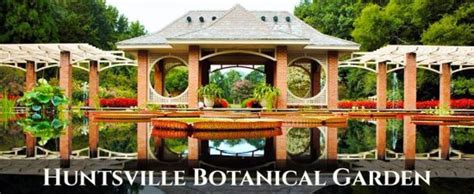 botanical gardens huntsville huntsville botanical garden al top tips before you go