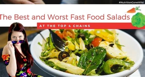 joint 騅ier cuisine the best and worst fast food salads at the top 4 chains