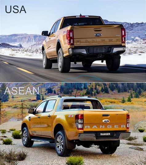 Ranger Usa by Ford Ranger 2019 Asean Versus Usa Designs Auto News