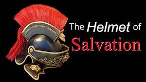 The Helmet Of Salvation - Ephesians 6