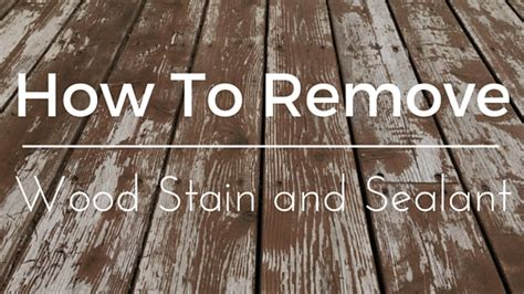 remove wood stain sealant wood stain removal