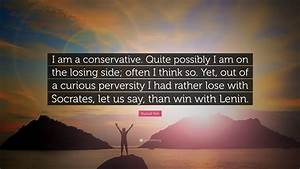 "Russell Kirk Quote: ""I am a conservative. Quite possibly I ..."