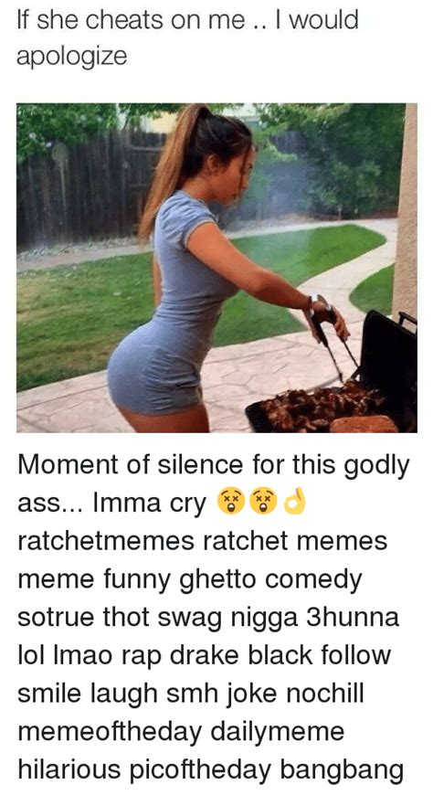 She Ratchet Meme - 25 best memes about ass funny ghetto and memes ass funny ghetto and memes