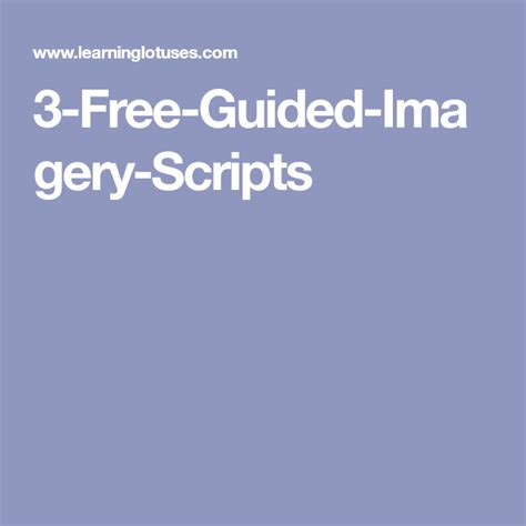 3 Free Guided Imagery Scripts Guided Imagery Scripts