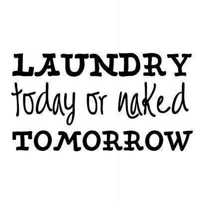 Today Laundry Quotes Naked Tomorrow Wall Decal