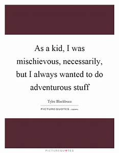 Mischievous Quotes & Sayings | Mischievous Picture Quotes