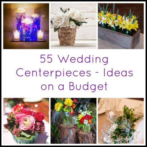 55 wedding centerpieces ideas on a budget