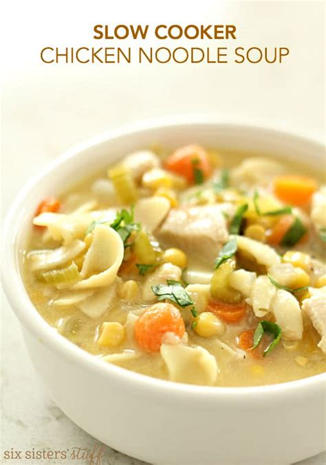 chicken noodle soup cooker slow cooker chicken noodle soup six sisters stuff