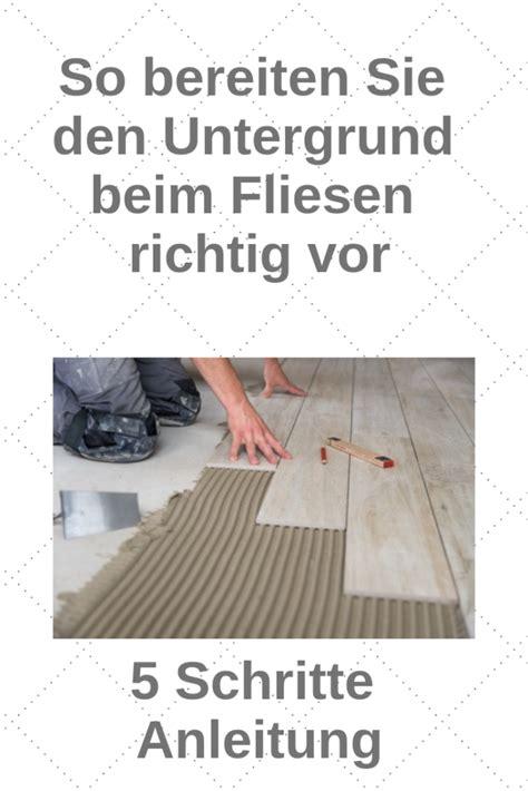 Fliesen Verlegen Untergrund Vorbereiten by Einfach Fliesen Verlegen Tipps Anleitungen Ratgeber
