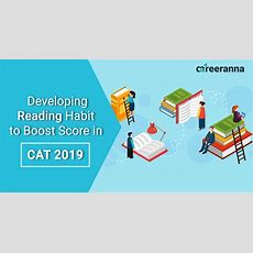 Reading Habit To Boost Cat 2019 Score Tips And Tricks
