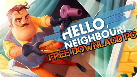 how to get hello neighbor for free pc