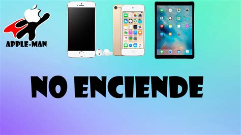 no enciende mi iphone o ipod touch