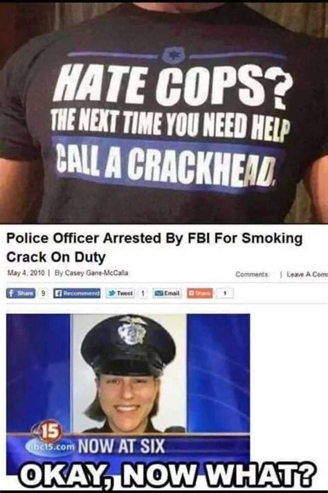 crackhead memes police cops wayne john meme hate crack movie officer shirt crackheads humor today calla smoking stories modern explained