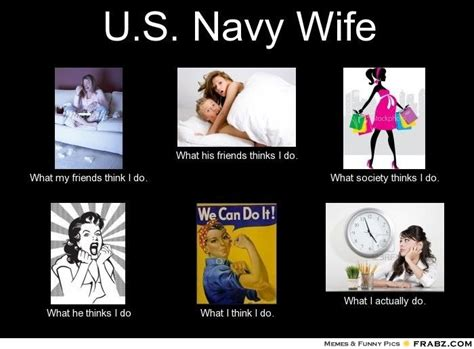 Navy Memes - u s navy wife meme generator what i do navy wife