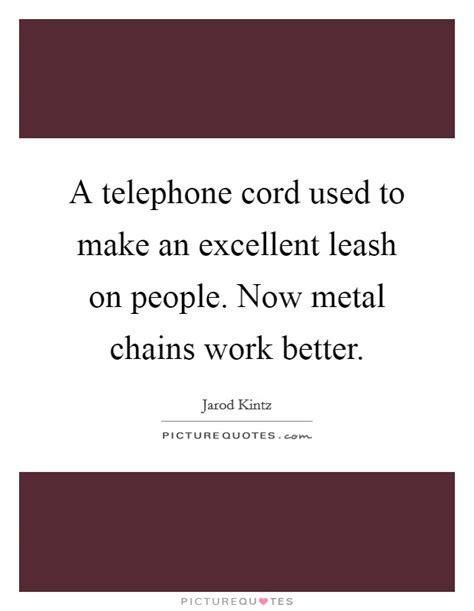 Leash Quotes  Leash Sayings  Leash Picture Quotes