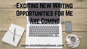 Exciting New Writing Opportunities for Me Are Coming ...