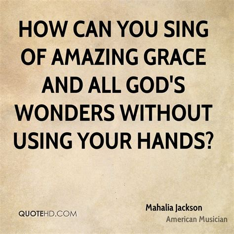 I sing god's music because it makes me feel free, it gives me hope. Mahalia Jackson Quotes | QuoteHD