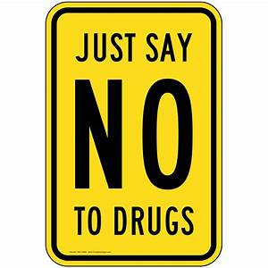 Just Say No To Drugs Sign PKE-14465 Alcohol / Drugs / Weapons