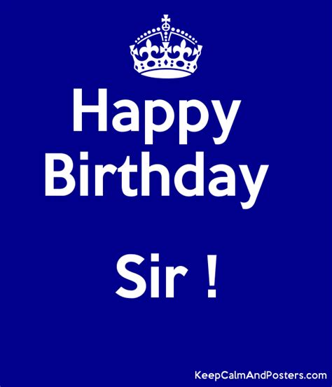 Happy Birthday Sir !  Keep Calm And Posters Generator