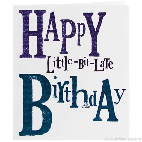 best 25 happy belated birthday ideas on happy belated birthday quotes late