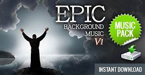 Epic Background Music - Instant Download