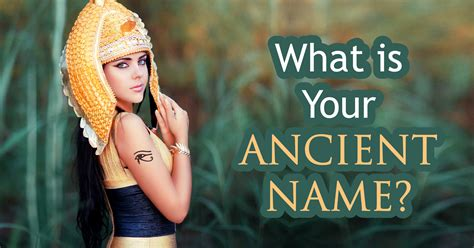What Is Your Ancient Name? - Quiz - Quizony.com