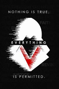 Nothing is true, everything is permitted. by ...