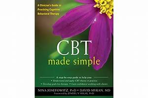 Cbt Made Simple  A Clinician U0026 39 S Guide To Practicing