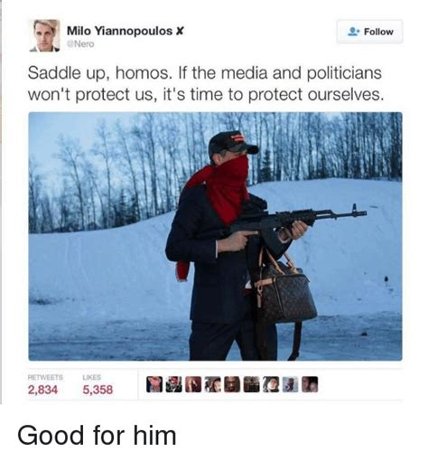 Milo Yiannopoulos Memes - milo yiannopoulos x follow saddle up homos if the media and politicians won t protect us it s