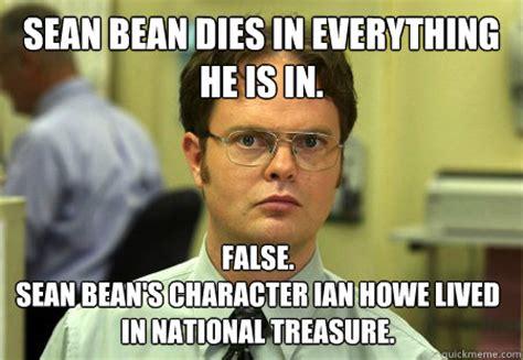 Sean Bean Memes - sean bean dies in everything he is in false sean bean s character ian howe lived in national