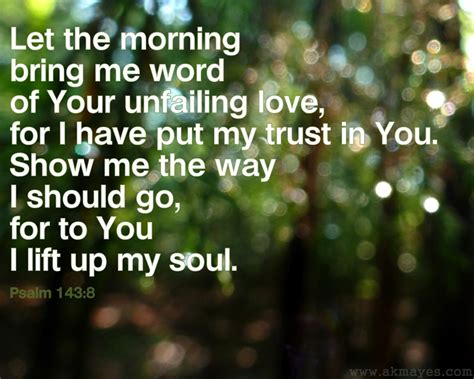 my is blind should i put it to sleep let the morning bring me word of your unfailing for