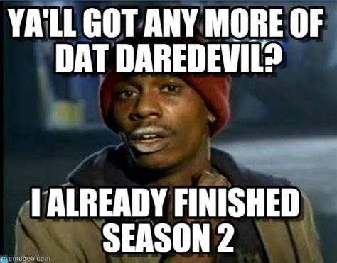 Daredevil Meme - ya ll got any more of dat daredevil on memegen