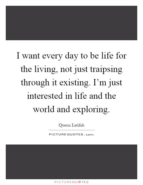 Quotes About Living Not Just Existing