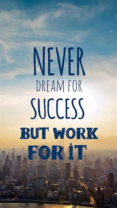Quotes Inspirational Mobile Wallpapers Success Dream Never