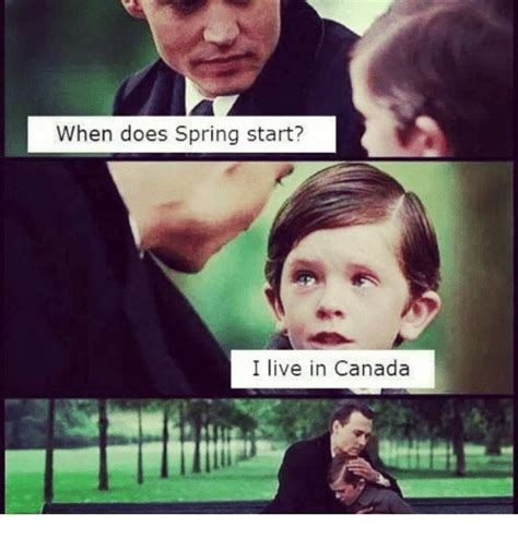 When Memes - when does spring start i live in canada meme on sizzle