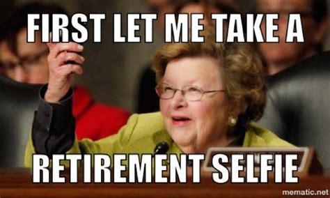 Funny Retirement Memes - barbara mikulski announces retirement baltimore memes baltimore memes pinterest