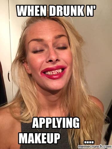 Drunk Girl Meme - drunk girl meme 28 images funny beer goggles memes drunk makeup 2 white girl wasted meme